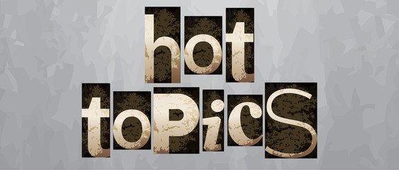 Vector hot topics concept, vintage letterpress type