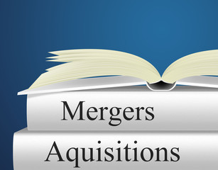 Aquisitions Mergers Represents Link Up And Alliance