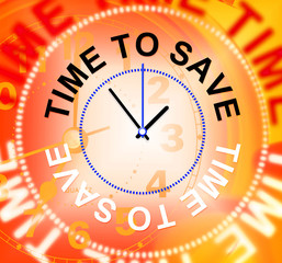 Time To Save Represents Cash Growth And Finances