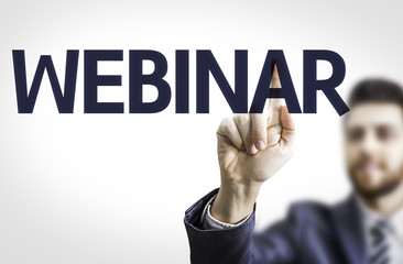 Business man pointing the text: Webinar