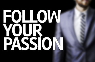 Follow your Passion written on a board