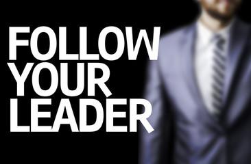 Follow your Leader written on a board
