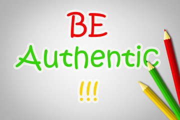 Be Authentic Concept