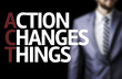 Action Changes Things written on a board