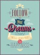 "Vintage ""Follow your Dreams"" Poster."