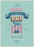"""Vintage """"Enjoy every moment"""" Poster."""
