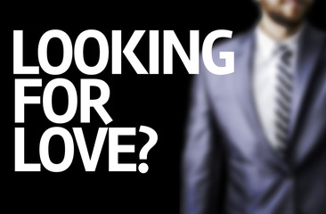 Looking for Love? written on a board