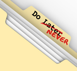 Do Later Never File Future Procrastinate Put Off Forever