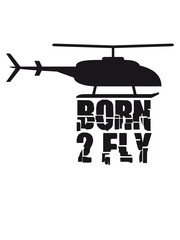Born to Fly Cool Heli Logo