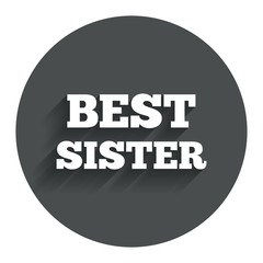 Best sister sign icon. Award symbol.