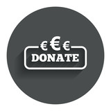 Donate sign icon. Euro eur symbol.