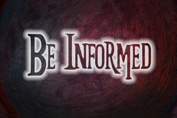 Be Informed Concept