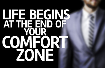 Life Begins at the end of Your Comfort Zone written board