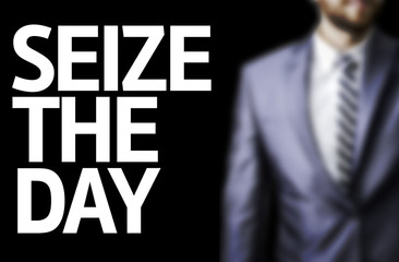 Seize The Day written on a board