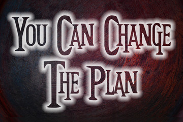 You Can Change The Plan Concept