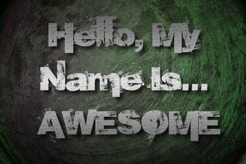 Hello, My Name Is Awesome Concept