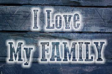 I Love My Family Concept