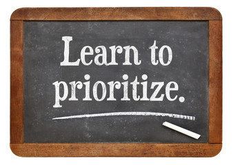 learn to prioritize