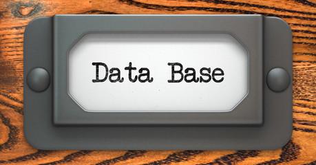 Data Base - Concept on Label Holder.