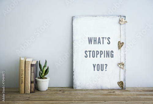motivational poster quote WHAT'S STOPPING YOU? - 70464873