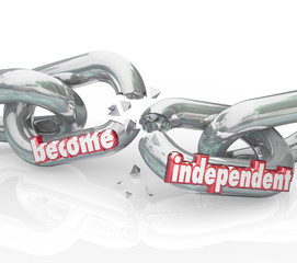 Become Independent Break Chains Gain Freedom Self Reliance