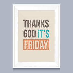 Quotes poster. Thanks god, it is friday.