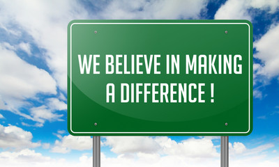 We Believe in Making a Difference.