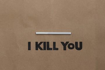 Cigarette or Smoking  Kills