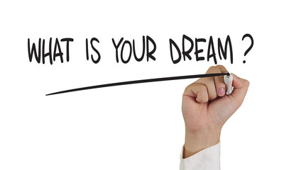 What is Your Dream ?