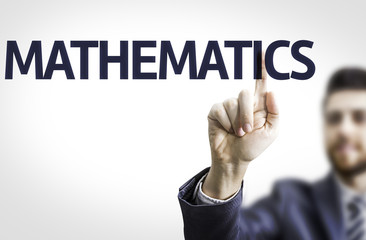 Business man pointing the text: Mathematics