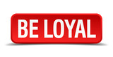 be loyal red square button isolated on white background poster