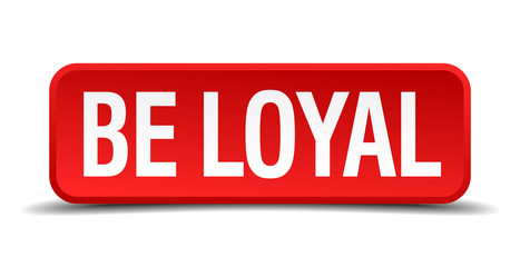 be loyal red square button isolated on white background