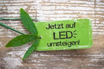 """""""Jetzt auf LED umsteigen!"""" - Plakette auf Holz"""