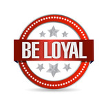be loyal seal illustration design poster