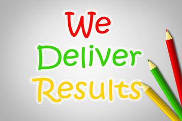 We Deliver Results Concept