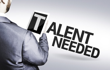 Business man with the text Talent Needed