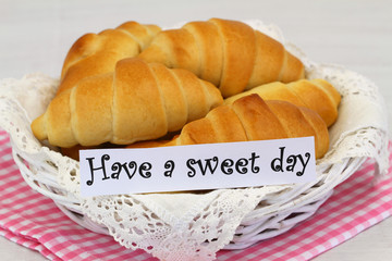 Have a sweet day card with butter croissants