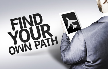 Business man with the text Find Your Own Path