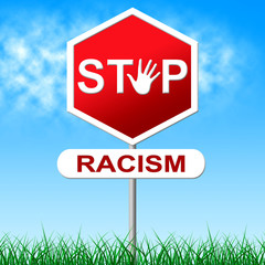 Stop Racism Represents Warning Sign And Black