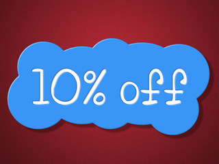 Ten Percent Off Means Cheap Save And Discount