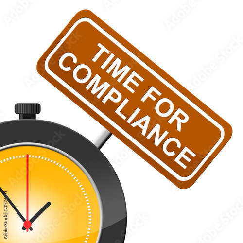 poster of Time For Compliance Indicates Agree To And Conform