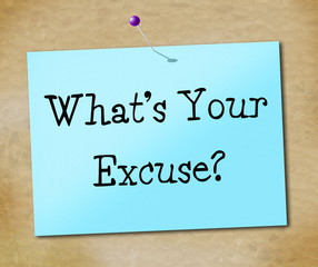 What's Your Excuse Means Dont Give Up And Succeed