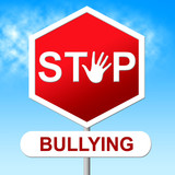 Stop Bullying Shows Warning Sign And Danger poster