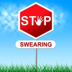Swearing Stop Shows Warning Sign And Danger