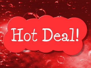 Hot Deal Indicates Cheap Discounted And Bargain