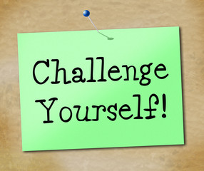 Challenge Yourself Indicates Encourage Positivity And Inspire