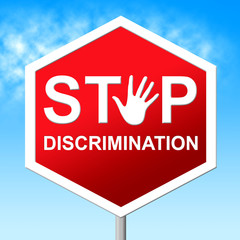Stop Discrimination Means One Sidedness And Caution