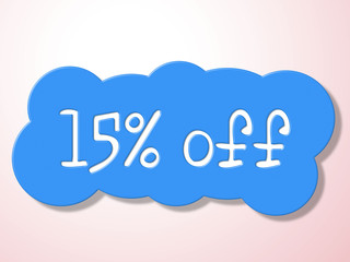 Fifteen Percent Off Represents Promo Discounts And Percentage