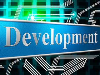 Develop Development Indicates Success Forming And Progress