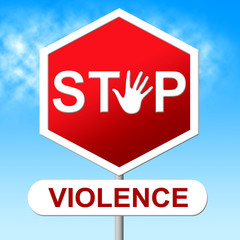 Stop Violence Represents Brutishness. Violent And Caution